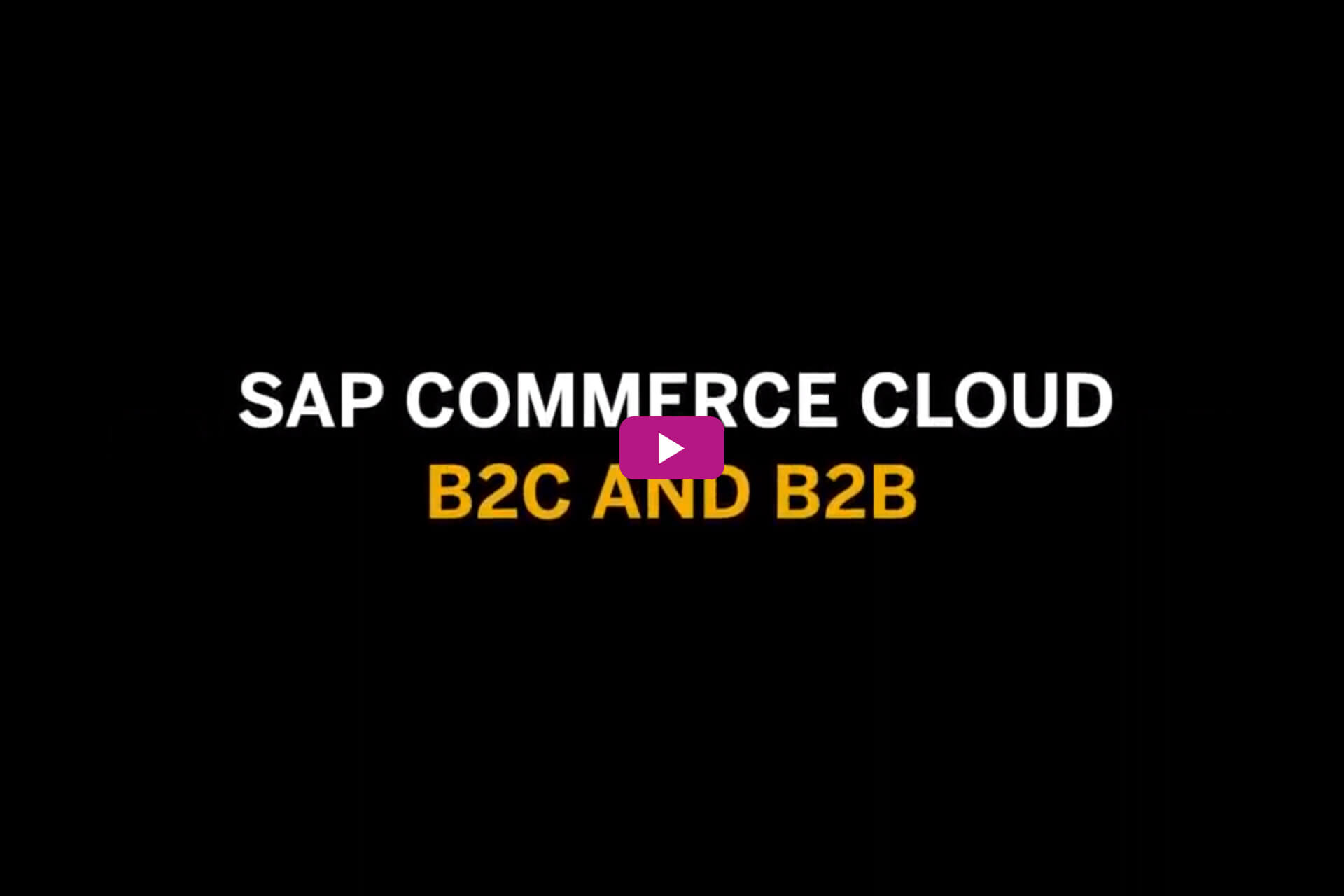 Vorschaubild für das Video SAP Commerce Cloud B2C and B2B